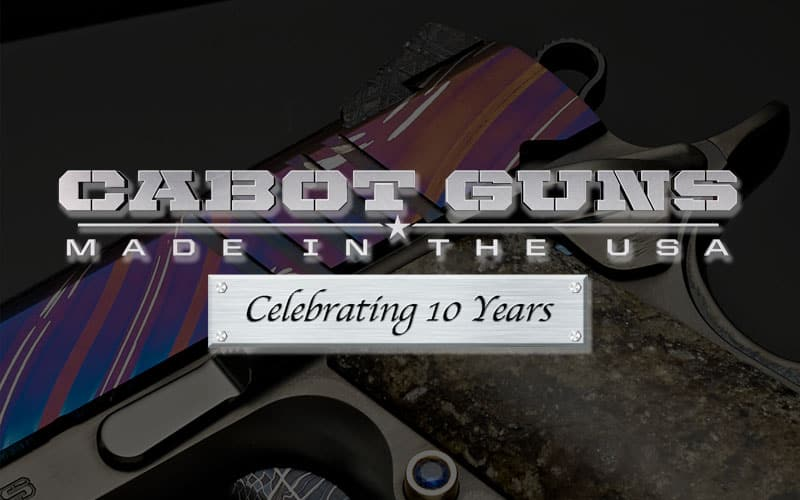 Cabot Guns 10 Year Anniversary Collection